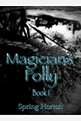 Magicians' Folly: Book One Kindle Edition