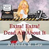 Extra! Extra! Dead All About It: An Avery Shaw Mystery, Book 12
