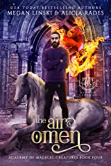 The Air Omen (Hidden Legends: Academy of Magical Creatures Book 4) Kindle Edition