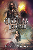 A Guardian Betrayed: The worst case of mistaken identity...EVER! (Guardians of Light Book 6)