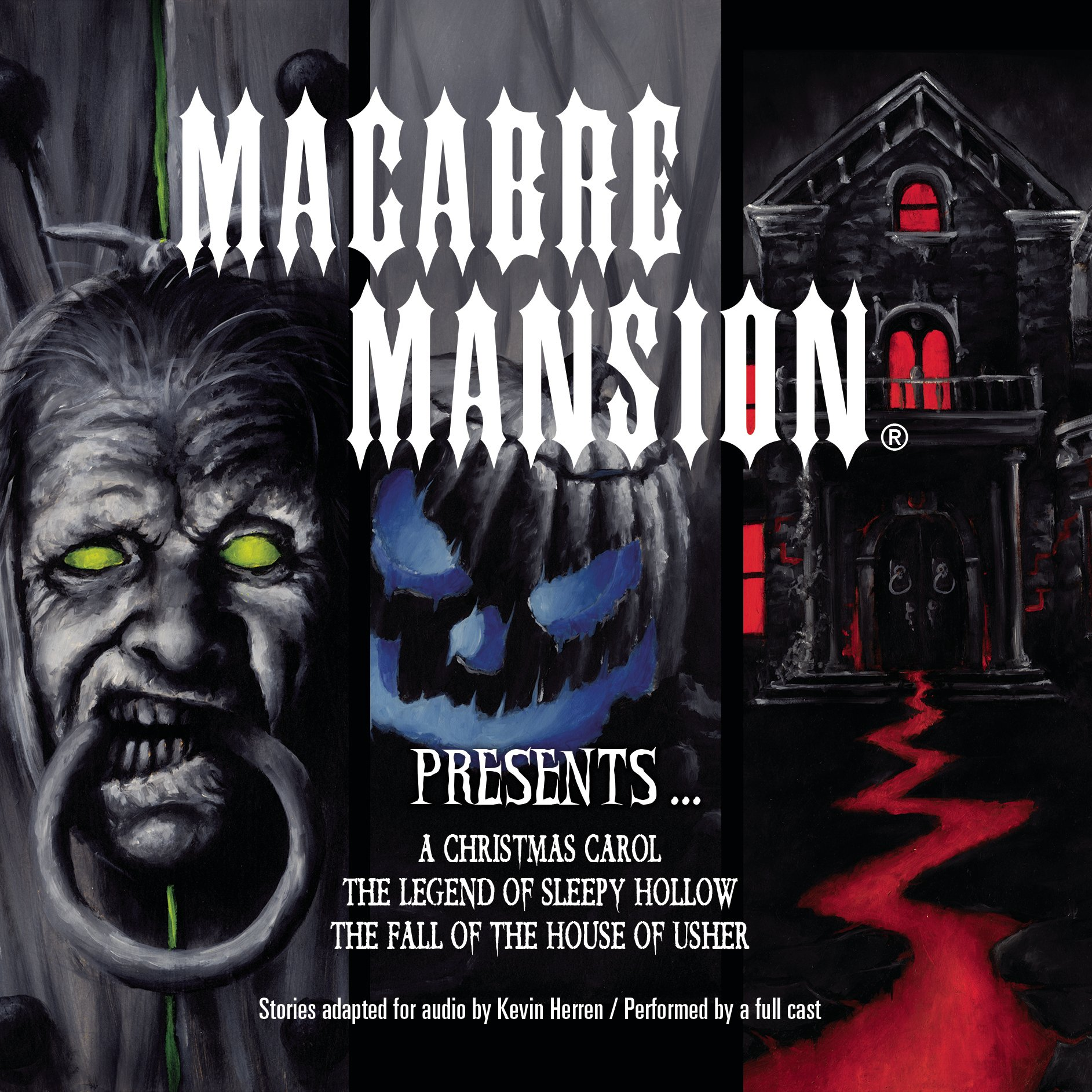 Download Macabre Mansion Presents ... 'A Christmas Carol', 'The Legend of Sleepy Hollow', and 'The Fall of the House of Usher' (Full Cast Audio Theater) ebook