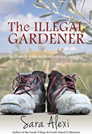 The Illegal Gardener (The Greek Village Series Book 1)