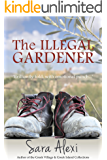 The Illegal Gardener (The Greek Village Series Book 1)