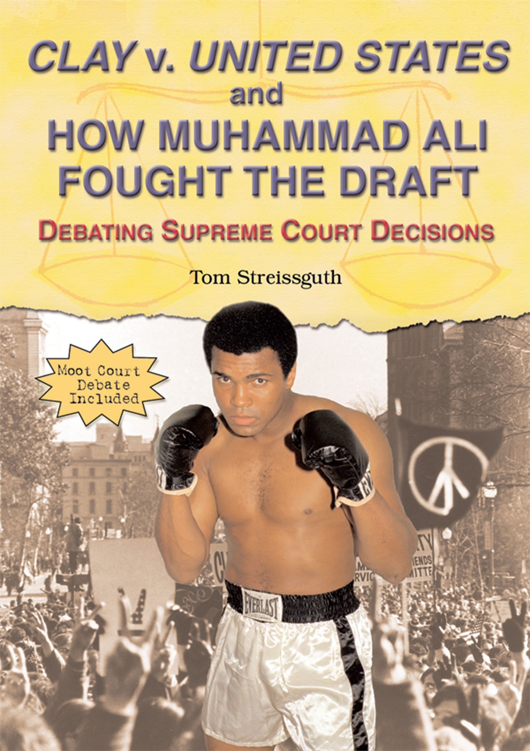 Download Clay V. United States And How Muhammad Ali Fought the Draft: Debating Supreme Court Decisions pdf