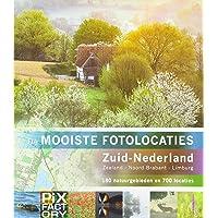 De mooiste fotolocaties Zuid-Nederland: Zeeland, Noord-Brabant, Limburg : 180 natuurgebieden en 700 locaties