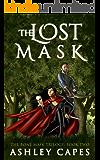 The Lost Mask: (An Epic Fantasy Novel) (The Bone Mask Trilogy Book 2)
