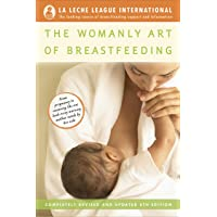 The Womanly Art of Breastfeeding: Completely Revised and Updated 8th Edition