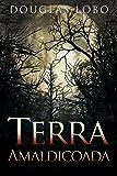 Terra Amaldiçoada (suspense e terror, terror psicológico, ficção brasileira contemporânea)