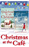 Christmas At The Café: Christmas at the Gingerbread Café / Chocolate Dreams at the Gingerbread Cafe / Christmas Wedding at the Gingerbread Café / Wish Upon a Christmas Cake