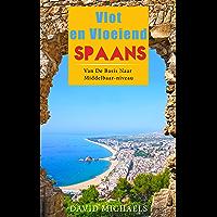 Vlot en Vloeiend Spaans: Van De Basis Naar Middelbaar-niveau. (12 Artikelen Voor Leerlingen Van De Basis)
