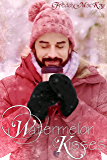 Watermelon Kisses: A Holiday to Remember