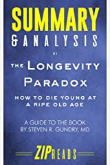 Summary & Analysis of The Longevity Paradox: How to Die Young at a Ripe Old Age | A Guide to the Book by Steven Gundry, MD Kindle Edition