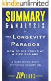 Summary & Analysis of The Longevity Paradox: How to Die Young at a Ripe Old Age | A Guide to the Book by Steven Gundry, MD