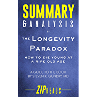 Summary & Analysis of The Longevity Paradox: How to Die Young at a Ripe Old Age | A Guide to the Book by Steven Gundry, MD (English Edition)