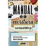 Manual de escritura competitiva: Eres lo que escribes: bases para una redacción efectiva