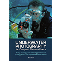 Underwater Photography: A Step-by-step Guide to Taking Professional Quality Underwater Photos With a Point-and-shoot… book cover