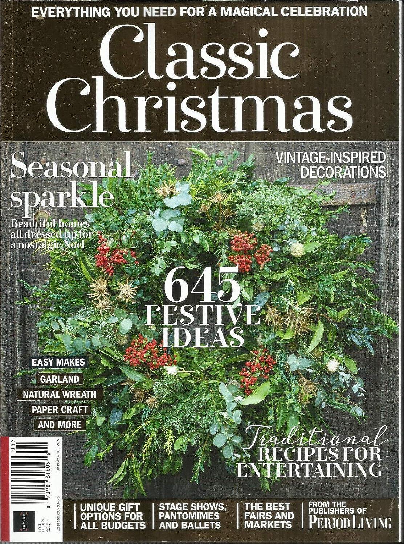 CLASSIC CHRISTMAS MAGAZINE, 645 FESTIVE IDEAS, FIRST EDITION, 2018 UK EDITION s3457
