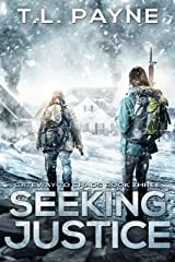 Seeking Justice: A Post Apocalyptic EMP Survival Thriller (Gateway to Chaos Series Book Three) Kindle Edition