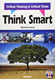 Think Smart―Critial Thinking in Critical Times