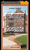Mélodie gourmande à Guérande: Une enquête d'Arsène Barbaluc (Enquêtes & Suspense)