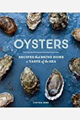 Oysters: Recipes that Bring Home a Taste of the Sea Hardcover