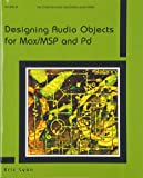 Designing Audio Objects for Max (Computer Music and Digital Audio)