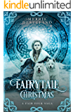 Fairytale Christmas: A Fair Folk Saga (The Fair Folk Saga Book 1)