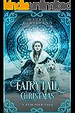 Fairytale Christmas: A Fair Folk Saga (The Fair Folk Saga Book 1)