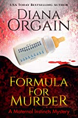 Formula for Murder (A Funny Mystery) (A Maternal Instincts Mystery Book 3) Kindle Edition