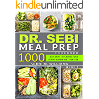 DR. SEBI: Alkaline Diet Meal Prep Cookbook: 1000 Day Quick & Easy Meals to Prep, Grab and Go for the Busy | Anti…
