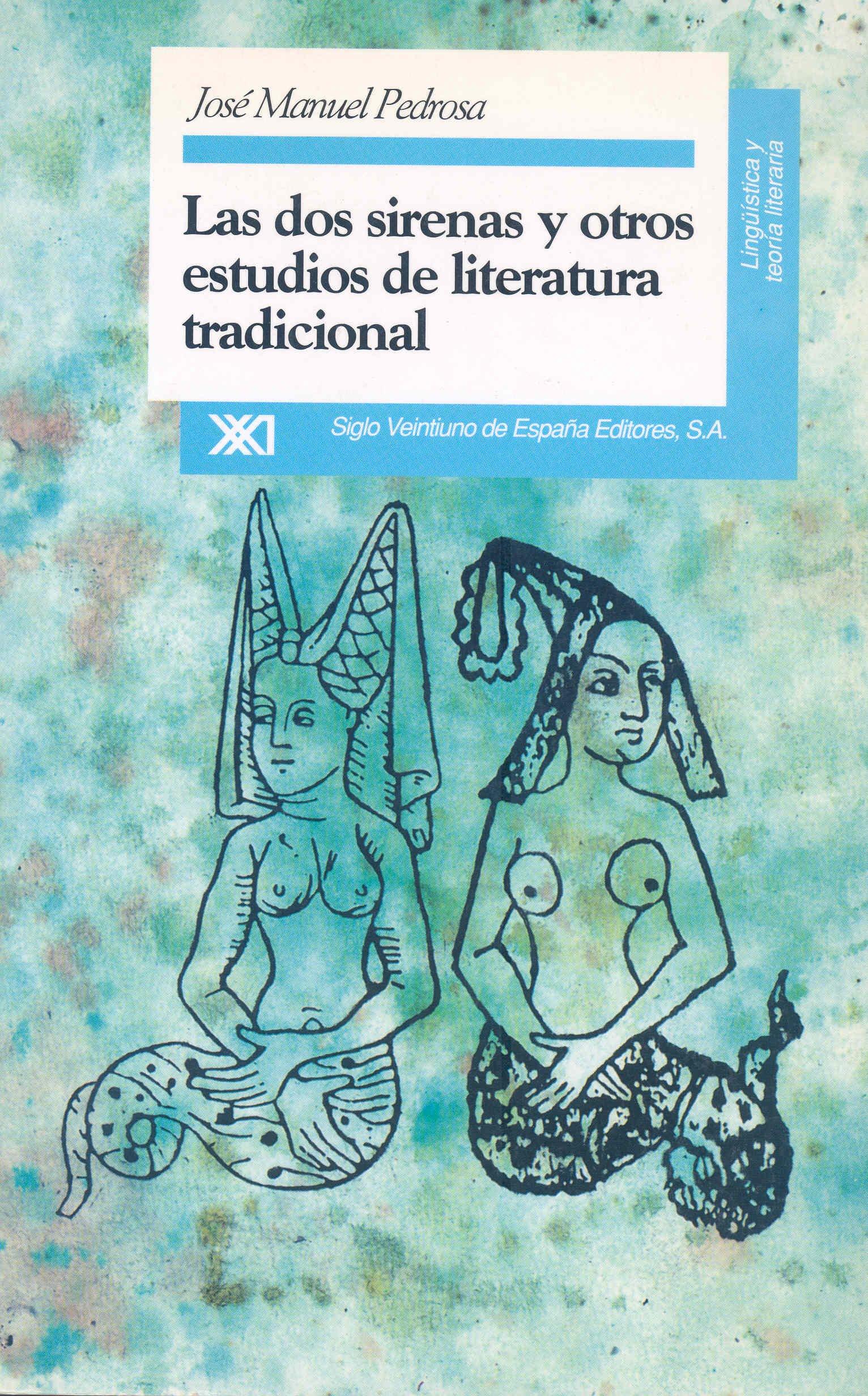 Dos sirenas y otros estudios de literatura tradicional. De la Edad Media al siglo XX (Lingüística y teoría literaria) (Spanish Edition) pdf