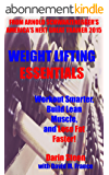 Weight Lifting Essentials: Workout Smarter, Build Lean Muscle, and Lose Fat Faster!  (English Edition)
