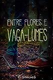 Entre Flores e Vaga-Lumes