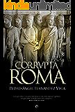 Corrvpta Roma (Historia)