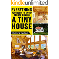 Tiny Houses: Everything You Need to Know before Buying a Tiny House (Tiny Houses, Tiny House Living, Tiny Homes, Tiny House)
