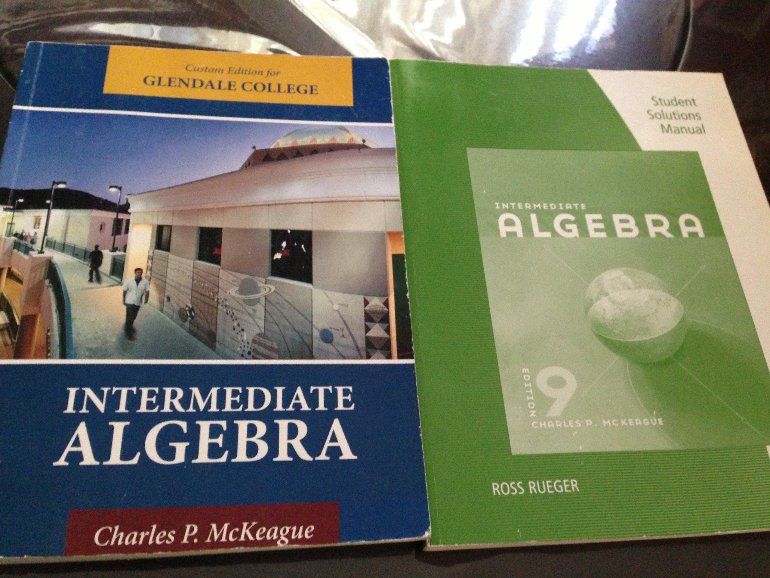 intermediate algebra glendale community college edition charles p rh amazon com Intermediate Algebra Concepts Applications Intermediate Algebra McKeague 9th Edition