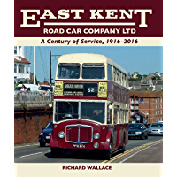 East Kent Road Car Company Ltd: A Century of Service, 1916-2016