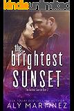 The Brightest Sunset (The Darkest Sunrise Duet Book 2)