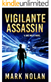 Vigilante Assassin: An Action Thriller (Jake Wolfe Book 2)