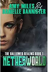 Netherworld, Book 1 of the Hallowed Realms Trilogy Kindle Edition
