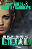Netherworld, Book 1 of the Hallowed Realms Trilogy