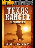 Texas Ranger 3: Western Fiction Adventure (Capt. Bates)