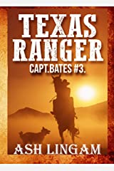 Texas Ranger 3: Western Fiction Adventure (Capt. Bates) Kindle Edition