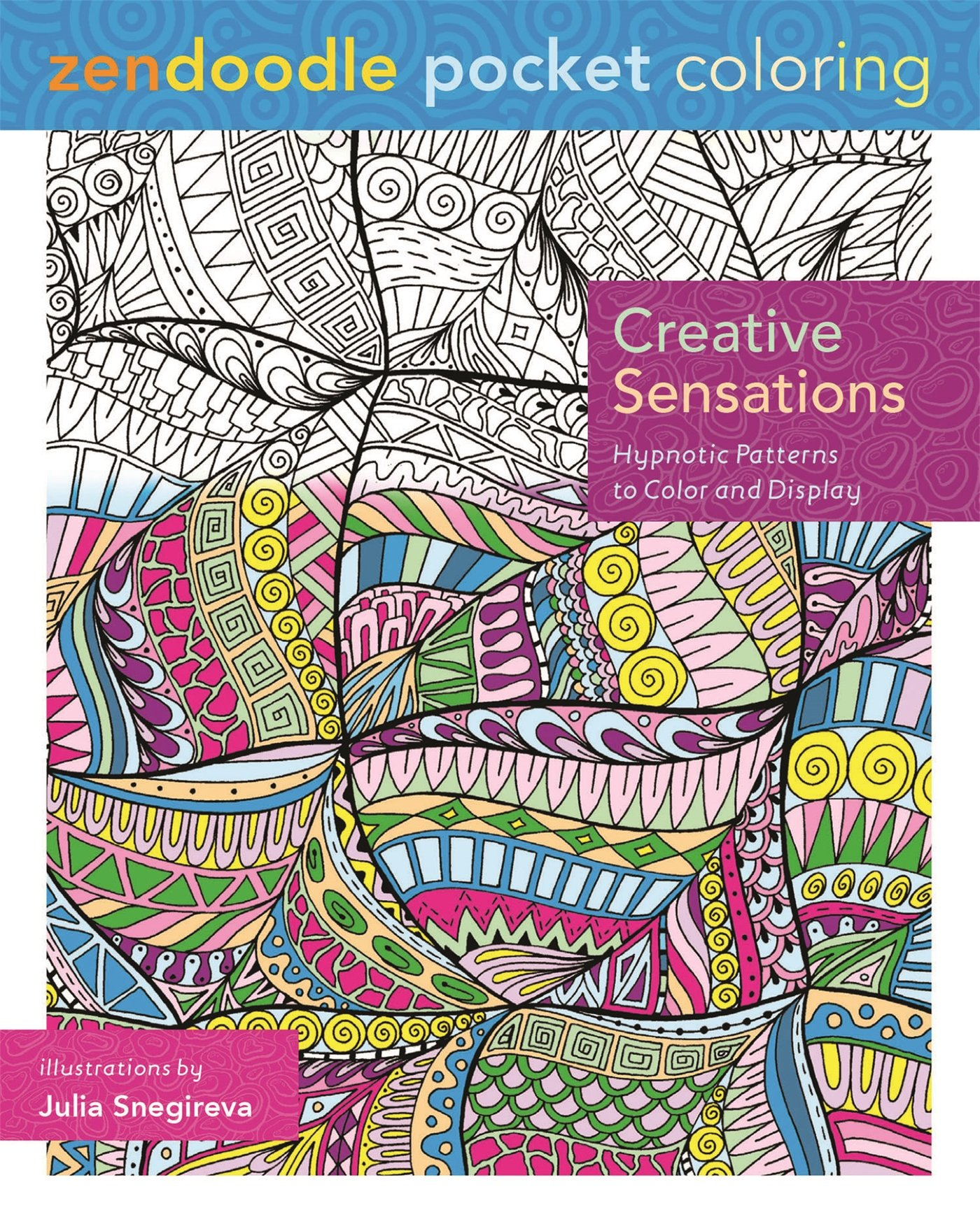 Zendoodle Pocket Coloring: Creative Sensations: Hypnotic Patterns to Color and Display