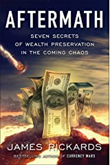Aftermath: Seven Secrets of Wealth Preservation in the Coming Chaos Hardcover