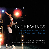 In the Wings: Behind the Scenes at the New York City Ballet book cover