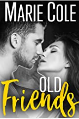 Old Friends: Second Chance Romance (#JustFriends Book 2) Kindle Edition