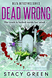 Dead Wrong ((Delta Detectives/Cage Foster Mystery Series) (Delta Detective Series Book 2)