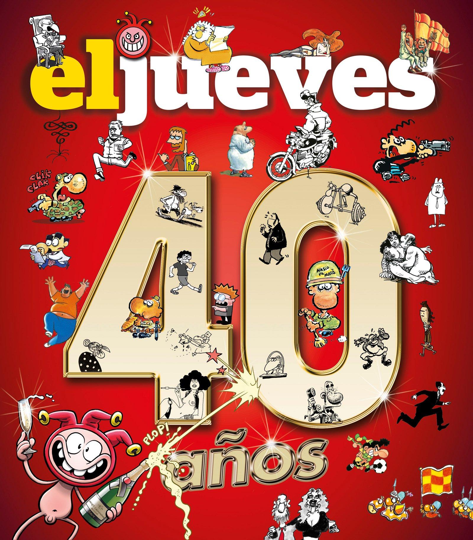 40 años de historia con el jueves (OTROS NO FICCIÓN) Tapa dura – 10 nov 2017 Vv.Aa RBA Libros 8490568529 Cartoons & comic strips