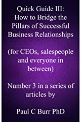 Quick Guide III - How to Bridge the Pillars of Successful Business Relationships (Quick Guides to Business Book 3) Kindle Edition